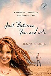 Just Between You and Me (Women of Faith (Thomas Nelson))