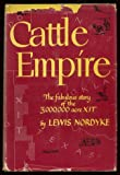 img - for Cattle Empire, The Fabulous Story of the 3,000,000 Acre XIT book / textbook / text book