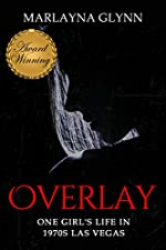 Overlay: One Girl's Life in 1970s Las Vegas (Memoirs of Marlayna Glynn)