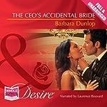 The CEO's Accidental Bride   Barbara Dunlop