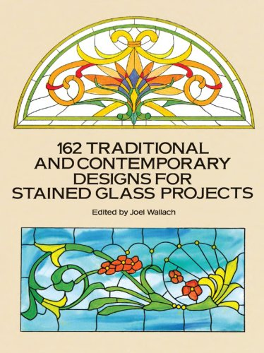 162 Traditional and Contemporary Designs for Stained Glass Projects (Dover Stained Glass (Geometric Design Mosaic)