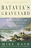 img - for Batavia's Graveyard: The True Story of the Mad Heretic Who Led History's Bloodiest Mutiny book / textbook / text book
