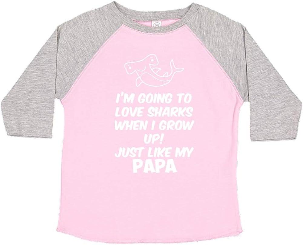 Just Like My Papa Im Going to Love Sharks When I Grow Up Toddler//Kids Raglan T-Shirt
