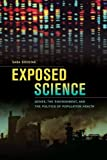 Exposed Science, Sara Naomi Shostak, 0520275179