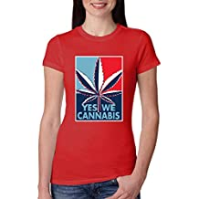 Yes We Cannabis   Poster Parody   Womens Weed Junior Fit Tee
