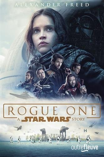 Rogue One A Star Wars Story de Alexander Freed