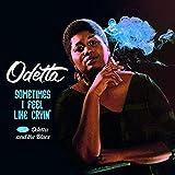 Sometimes I Feel Like Cryin + Odetta And The Blues