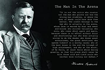 Teddy Roosevelt Quotes Amazon.com: wesellphotos Theodore Teddy Roosevelt The Man in The  Teddy Roosevelt Quotes