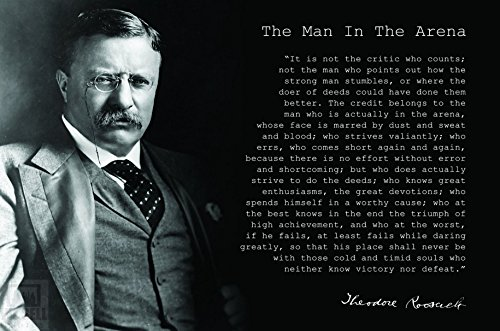 WeSellPhotos Theodore Teddy Roosevelt The Man in The Arena Quote 13x19 Poster (Unique Black and White)