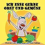 Ich esse gerne Obst und Gemüse (German Bedtime Collection) (German Edition)