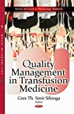 Quality Management in Transfusion Medicine, Cees Th. Smit Sibinga, 1626186650