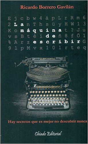 La Máquina de escribir (Viajes en la ficción): Amazon.es: Ricardo Borrero Gavilán: Libros