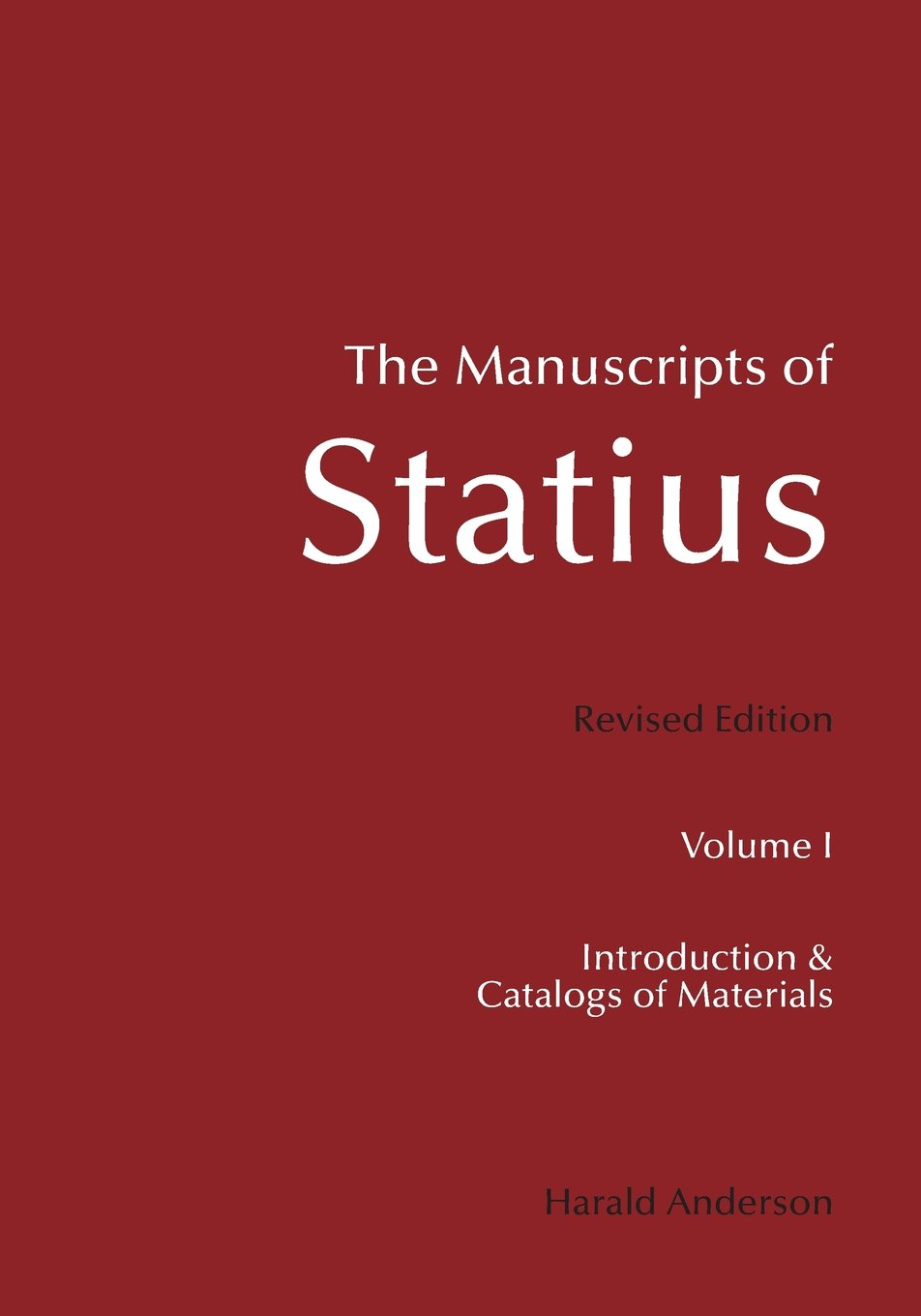 Read Online The Manuscripts of Statius: Introduction and Catalogs of Materials ebook