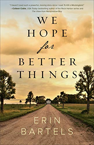We Hope for Better Things by [Bartels, Erin]