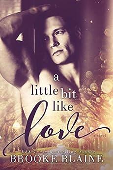 A Little Bit Like Love (South Haven Book 1) by [Blaine, Brooke]