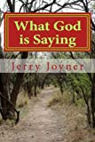 img - for What God is Saying: In this hour God is speaking and the Holy Scriptures are coming to light book / textbook / text book