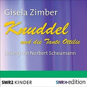 Knuddel und die Tante Ottilie Hörbuch
