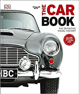 Book's Cover of The Car Book: The Definitive Visual History (Dk) (Inglés) Tapa dura – 2 mayo 2011