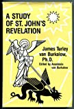 img - for A Study of St. John's Revelation book / textbook / text book