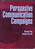 Persuasive Communication Campaigns, Pfau, Michael and Parrott, Roxanne, 0205139779