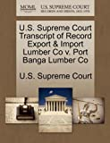U. S. Supreme Court Transcript of Record Export and Import Lumber Co V. Port Banga Lumber Co, , 1270027433