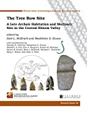 img - for The Tree Row Site: A Late Archaic Habitation and Mortuary Site in the Central Illinois Valley book / textbook / text book