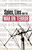 Spies, Lies and the War on Terror, Paul Todd, Jonathan Bloch, Patrick Fitzgerald, 1842778307
