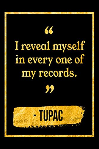 Read Online I Reveal Myself In Every One Of My Records: Black and Gold Tupac Shakur Quote Notebook pdf epub