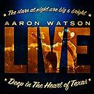Deep In The Heart Of Texas: Aaron Watson Live