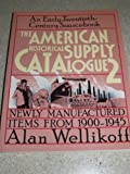 The American Historical Supply Catalogue, Alan Wellikoff, 0805208194