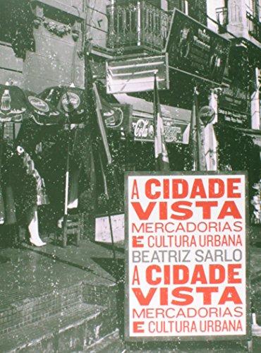A cidade vista: Mercadorias e cultura urbana