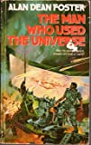 The Man Who Used the Universe, Alan Dean Foster, 0446328197
