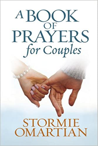 A book of prayers for couples stormie omartian 9780736946698 a book of prayers for couples stormie omartian 9780736946698 amazon books sciox Image collections