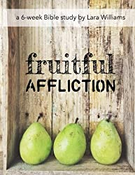 Fruitful Affliction: Truths Gleaned from the Life of Joseph