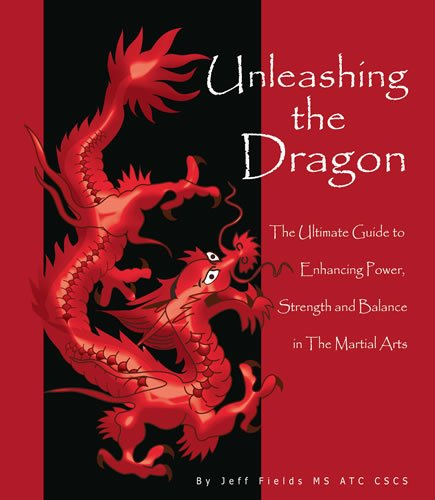 """Download Unleashing the Dragon, """"The Ultimate Guide to Developing Strength, Power and Balance in the Martial Arts"""" INCLUDES BONUS DVD Quick Bodyweight Circuits & Warrior Games ebook"""