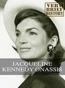 Jacqueline Kennedy Onassis: A Very Brief History by [Black, Mark]