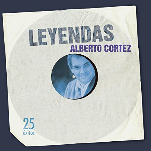 ... Leyendas: Alberto Cortez