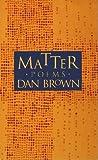 Matter, Dan Brown, 0964758105