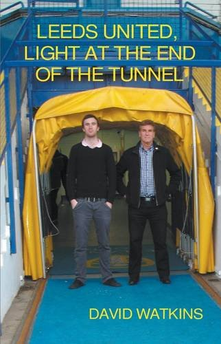 Download LEEDS UNITED, LIGHT AT THE END OF THE TUNNEL pdf epub