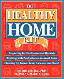 img - for Healthy Home Kit: Inspecting for Environmental Hazards, Working with Professionals to Avoid..... book / textbook / text book
