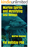 Marine Spirits and Mystifying Sea Beings: Marine Demons (Deliverance Book 1)
