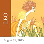 Leo: August 26, 2015   Tali Edut,Ophira Edut