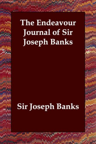 The Endeavour Journal of Sir Joseph Banks PDF