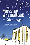 The Russian Dreambook of Color and Flight