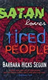 img - for Satan Loves Tired People book / textbook / text book