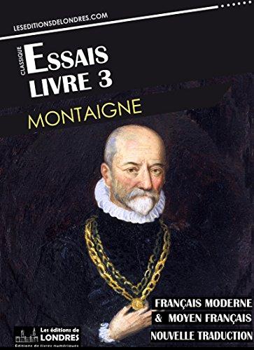 Essais Livre Iii Francais Moderne Et Moyen Francais