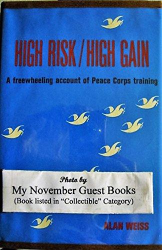 High Risk/high Gain A Freewheeling Account Of Peace Corps Training