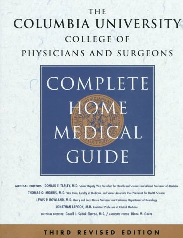 The Columbia University College of Physicians and Surgeons Complete Home Medical Guide, Revised Edition (Complete Home Medical Guide)