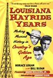 Louisiana Hayride Years: Making Musical History in Country's Golden Age