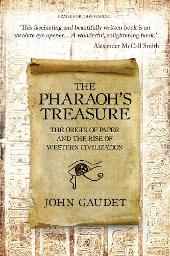 The Pharaoh's Treasure: The Origins of Paper and the Rise of Western Civilization